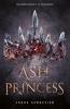 Laura  Sebastian,Ash Princess