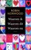 Robin  Norwood,Waarom ik, waarom dit, waarom nu