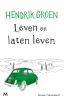 Hendrik  Groen,Leven en laten leven
