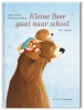 <b>Dany  Aubert, Catherine  Leblanc</b>,Kleine Beer gaat naar school