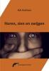 Rob  Oostveen,Horen, zien en zwijgen