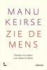<b>Manu  Keirse</b>,Zie de mens