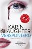 <b>Karin  Slaughter</b>,Versplinterd