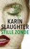 <b>Karin  Slaughter</b>,Stille zonde