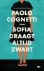 <b>Paolo  Cognetti</b>,Sofia draagt altijd zwart