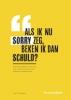 L.A.B.M. Wijntjens ,Als ik nu sorry zeg, beken ik dan schuld?