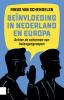 <b>Rinus van Schendelen</b>,Beïnvloeding in Nederland en Europa, Achter de schermen van belangengroepen