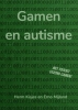 Herm Kisjes En  Erno Mijland ,Gamen en autisme