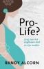 <b>Randy  Alcorn</b>,Pro-life?