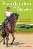 Tessa van Daalen ,Paardrijden voor je plezier