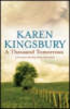 Kingsbury, Karen A Thousand Tomorrows