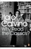 Calvino, Italo                ,  Parks, Tim                    ,  Creagh, Patrick,Why Read the Classics?