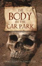 Mike Gould,   Sam Gould The Body in the Car Park