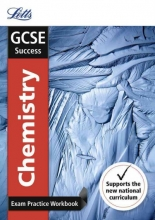 Letts GCSE GCSE 9-1 Chemistry Exam Practice Workbook, with Practice Test Paper