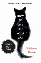 Stephane Garnier , How to Live Like Your Cat