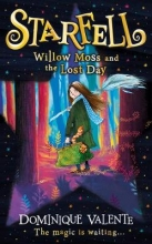 Dominique Valente,   Sarah Warburton Starfell: Willow Moss and the Lost Day