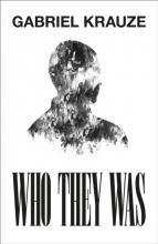 Gabriel Krauze , Who They Was