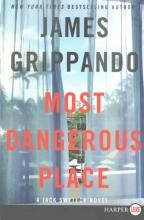 Grippando, James Most Dangerous Place