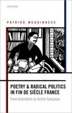 McGuinness, Patrick Poetry and Radical Politics in Fin De Siecle France