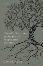 Gavin (University of Bristol) D`Costa Catholic Doctrines on the Jewish People after Vatican II