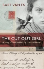 Bart  van Es The Cut Out Girl: A Story of War and Family, Lost and Found