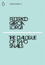 Federico Garcia Lorca The Dialogue of Two Snails