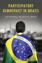 Tranjan, J. Ricardo Participatory Democracy in Brazil