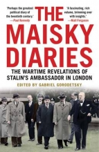 Gorodetsky, Gabriel The Maisky Diaries - The Wartime Revelations of Stalin`s Ambassador in London