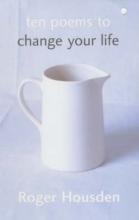 Roger Housden Ten Poems To Change Your Life