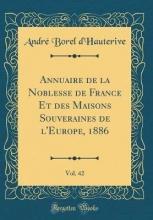 d`Hauterive, André Borel d`Hauterive, A: Annuaire de la Noblesse de France Et des Mai