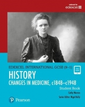 Warren, Cathy Edexcel International GCSE (9-1) History Changes in Medicine, c1848-c1948 Student Book