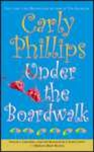 Phillips, Carly Under the Boardwalk