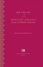 Mir Taqi Mir,   Shamsur Rahman Faruqi Selected <i>Ghazals</i> and Other Poems