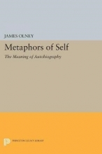 Olney, James Metaphors of Self - The Meaning of Autobiography