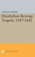 Bowers, Fredson Thayer Elizabethan Revenge Tragedy, 1587-1642