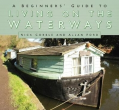 Nick Corble,   Allan Ford A Beginners` Guide to Living on the Waterways