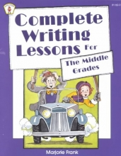 Frank, Marjorie Complete Writing Lessons for the Middle Grades
