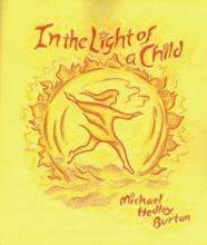 Burton, Michael In the Light of a Child