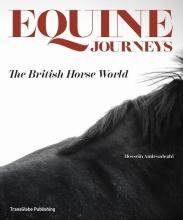 Hossein Amirsadeghi Equine Journeys: The British Horse World