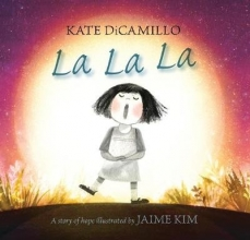 DiCamillo, Kate La La La: A Story of Hope