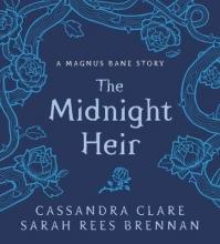 Clare, Cassandra The Bane Chronicles 4:The Midnight Heir