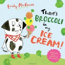 MacKenzie, Emily There`s Broccoli in my Ice Cream!
