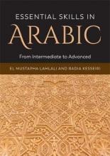 El Mustapha Lahlali,   Radia Kesseiri Essential Skills in Arabic