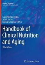 Connie W. Bales,   Julie L. Locher,   Edward Saltzman Handbook of Clinical Nutrition and Aging
