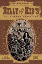 Powell, Eric The Authentic Accounts of Billy the Kid`s Old Timey Oddities