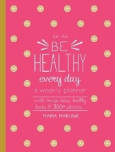 Maria Marlowe Be Healthy Every Day