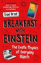 Chad Orzel Breakfast with Einstein