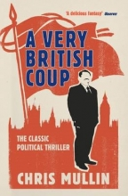 Mullin, Chris Very British Coup