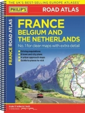 Philip`s Road Atlas France, Belgium and The Netherlands