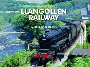 Mike Heath,   Karl Heath Spirit of the Llangollen Railway